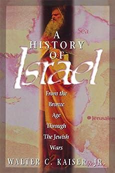 History of Israel by [Kaiser Jr., Walter C.]