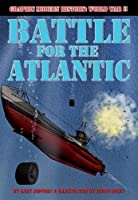 Battle For The Atlantic (Graphic Modern History: