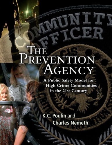 Download The Prevention Agency: A Public Safety Model for High Crime Communities in the 21st Century PDF