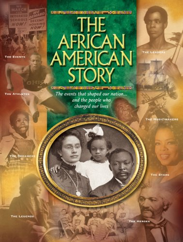 Read Online The African American Story: The events that shaped our nation and the people who changed our lives ebook