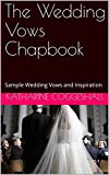 The Wedding Vows Chapbook: Sample Wedding Vows and Inspiration
