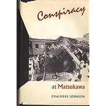 Conspiracy at Matsukawa