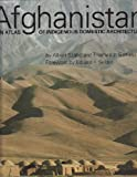 img - for Afghanistan: An Atlas of Indigenous Domestic Architecture book / textbook / text book