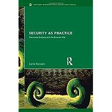 Security as Practice: Discourse Analysis and the Bosnian War