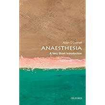Anaesthesia: A Very Short Introduction (Very Short Introductions)