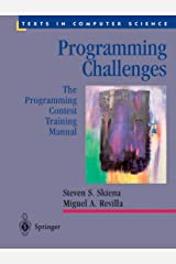 Programming Challenges: The Programming Contest Training Manual (Texts in Computer Science) Kindle Edition