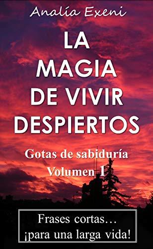 Amazoncom La Magia De Vivir Despiertos Frases Cortas Para