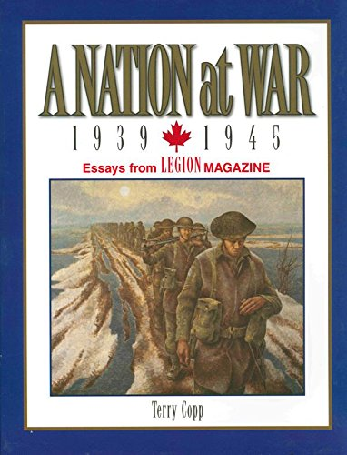 A Nation at War, 1939x2013;1945: Essays from Legion Magazine