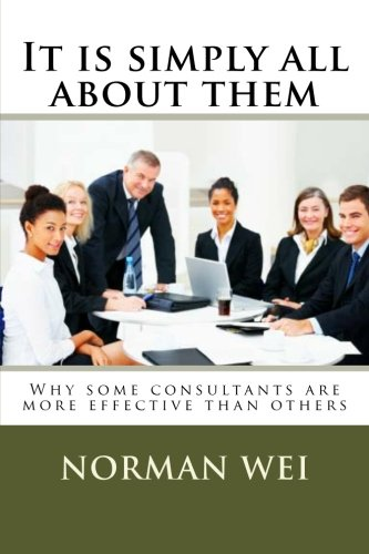 It is simply all about them: Why some consultants are better than others