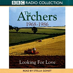 The Archers: Looking for Love 1968-1986 Audiobook