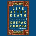 Life After Death: The Burden of Proof   Deepak Chopra