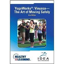 YogaWorks®: Vinyasa-The Art of Moving Safely