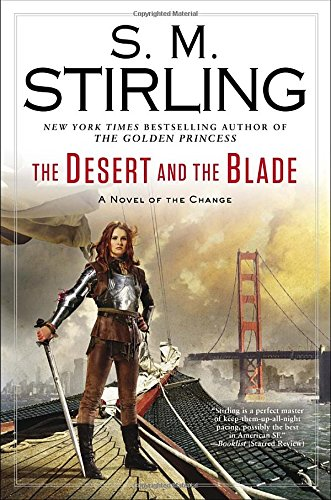 The Desert and the Blade (A Novel of the Change)