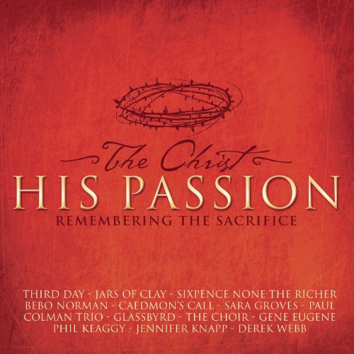 The Christ - His Passion