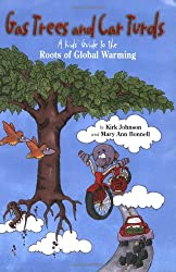 Gas Trees and Car Turds: Kids' Guide to the Roots of Global Warming