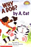 Why A Dog? By A. Cat (Hello Reader, Level 1)