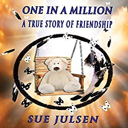 One in a Million: A True Story of Friendship