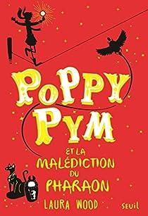 Poppy Pym et la malédiction du pharaon, tome 1 par Wood