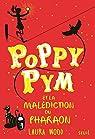 Poppy Pym et la malédiction du pharaon, tome 1 par Laura Wood