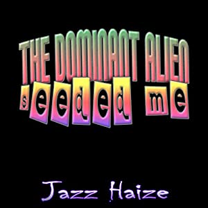 The Dominant Alien Seeded Me Audiobook