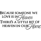 #3 Because someone we love is in Heaven there's a little bit of Heaven in our home. inspirational religious home vinyl wall quotes decals sayings art lettering