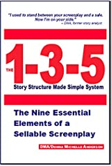 The 1-3-5 Story Structure Made Simple System: The Nine Essential Elements of a Sellable Screenplay Spiral-bound