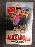 Denver Gold, Jake Logan, 0425085392