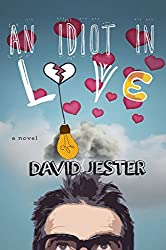 An Idiot in Love: A Novel