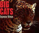 Big Cats, Seymour Simon and Simon, 006446119X