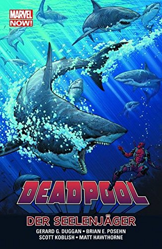 Deadpool - Marvel Now!: Bd. 2: Die Seelenjäger