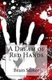 A Dream of Red Hands, Bram Stoker, 1494836106