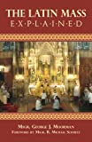 img - for The Latin Mass Explained book / textbook / text book
