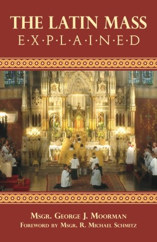 (The Latin Mass Explained )