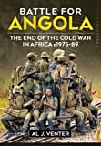 img - for Battle For Angola: The End of the Cold War in Africa c 1975-89 book / textbook / text book