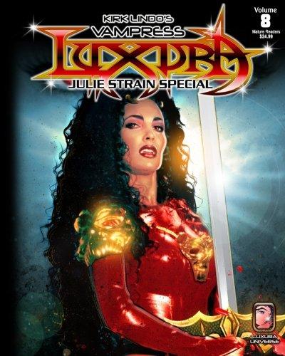 Kirk Lindo's Vampress Luxura V8: Julie Strain Special (Volume 8) PDF