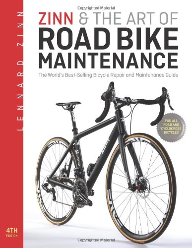 Zinn & the Art of Road Bike Maintenance: The World's Best-Selling Bicycle Repair and Maintenance Guide (Parts Repair Individual)