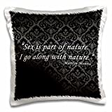 3dRose Sex is Part of Nature. I Go along with Nature Marilyn Monroe Quote - pillow Case, 16 by 16-Inch (pc_162253_1)