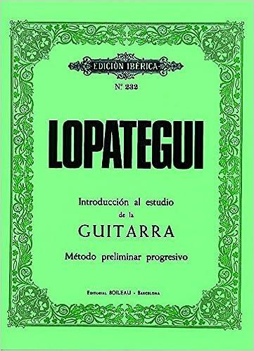 Introducción al estudio de la guitarra: Método preliminar progresivo MONTSE GUASCH ESCOFET: Amazon.es: José Luis Lopátegui: Libros