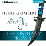 The Orphans' Promise: The Secret of Ji, Book 2 | Pierre Grimbert,Matt Ross (translator),Eric Lamb (translator)