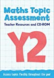 Year 2 Maths Topic Assessment: Teacher Resources and CD-ROM