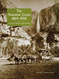 Front cover for the book The Yosemite Grant, 1864-1906: A Pictorial History by Hank Johnston