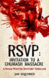 RSVP: Invitation to a Chumash Massacre: A Noah Winter Mystery Thriller by  Jay Squires in stock, buy online here