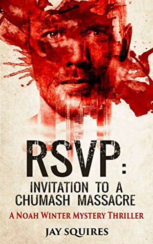 RSVP: Invitation to a Chumash Massacre: A Noah Winter Mystery Thriller