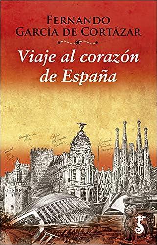 Viaje Al Corazón De España (bolsillo): Amazon.es: García De Cortazar, Fernando: Libros