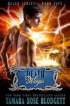 Death Weeps (#5): New Adult Dark Paranormal/Sci-fi Romance (The Death Series) by [Blodgett, Tamara Rose]