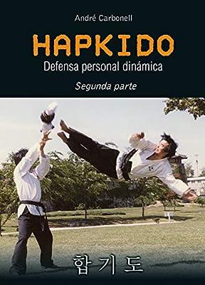 Hapkido 2ª parte (defensa personal dinámica): Amazon.es: André Carbonell Vicen: Libros