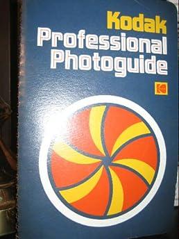 kodak professional photoguide photography expert user guide u2022 rh manualguidestudio today George Eastman Kodak Photography kodak professional photoguide pdf