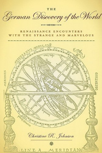 The German Discovery of the World: Renaissance Encounters with the Strange and Marvelous (Studies in Early Modern German