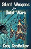 Silent Weapons for Quiet Wars, Cody Goodfellow, 1933929022
