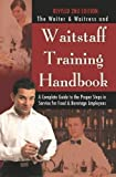 Waiter & Waitress Wait Staff Training Handbook: A Complete Guide to the Proper Steps in Service